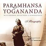 Paramhansa Yogananda: A Biography: With Personal Reflections & Reminiscenses | Swami Kriyananda