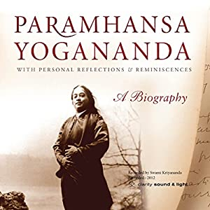 Paramhansa Yogananda: A Biography Audiobook