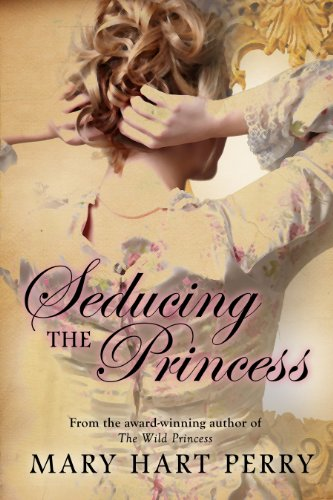 Seducing the Princess by Mary Hart Perry
