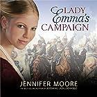 Lady Emma's Campaign Hörbuch von Jennifer Moore Gesprochen von: Luone Ingram