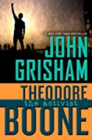 Theodore Boone: The Activist (Theodore Boone: Kid Lawyer)