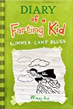 Diary Of A Farting Kid: Summer Camp Blues (Diary, farts, farting, funny comics, comics for kids, Minecraft, big nate Book 3)