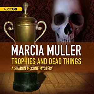 Trophies and Dead Things: A Sharon McCone Mystery | [Marcia Muller]