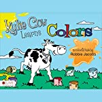 Kylie Cow Learns Colors | Robbie Jacobs