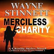 Merciless Charity: A Charity Styles Novel: Caribbean Thriller Series, Book 1   Wayne Stinnett