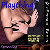 Plaything: Impossible Lovers for Women | [Essemoh Teepee]