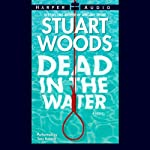 Dead in the Water (       ABRIDGED) by Stuart Woods Narrated by Tony Roberts
