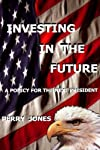 Investing In The Future: A Policy For the Next President