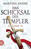 Das Schicksal der Templer - Episode VI: Neue Welten