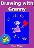 "Drawing with Granny (""Fun Time"" Series)"