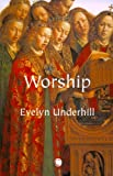 Worship (0227172922) by Underhill, Evelyn