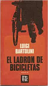 El Ladron de Bicicletas: Luigi Bartolini: 9788401440144: Amazon.com