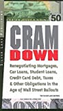 img - for Cramdown : Renegotiating Mortgages, Car Loans, Student Loans, Credit Card Debt and Other Obligations in the Age of Wall Street Ba (Paperback)--by Silver Lake Publishing [2015 Edition] book / textbook / text book
