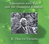 R. Ogilvie Crombie Encounters with Pan and the Elemental Kingdom: Audio CD