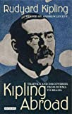 img - for Kipling Abroad: Traffics and Discoveries from Burma to Brazil book / textbook / text book
