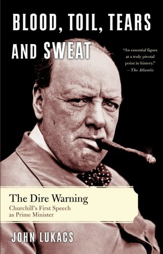 Blood, Toil, Tears, and Sweat: The Dire Warning: John R. Lukacs: 9780465018208: Amazon.com: Books