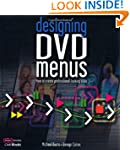 Designing DVD Menus: How to Create Pr...