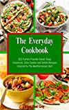 The Everyday Cookbook: 101 Family-Friendly Salad, Soup, Casserole, Slow Cooker and Skillet Recipes Inspired by The Mediterranean Diet (Free Gift): One-pot Meals (Healthy Cooking on a Budget) Reviews