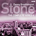 Stone: Complete Series 4  by Martin Jameson, Vivienne Harvey, Gurpreet Bhatti, Richard Monks Narrated by Hugo Speer, Craig Cheetham