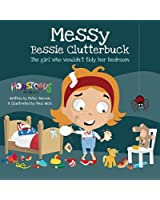 Messy Bessy Clutterbuck: The Girl Who Wouldn't Tidy Her Bedroom (Monstrous Morals)