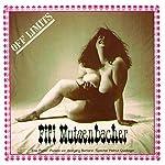 Fifi Mutzenbacher. Eine Porno-Parodie   Wolfgang Bertrand