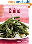Asian Pickles: China: Recipes for Chi...