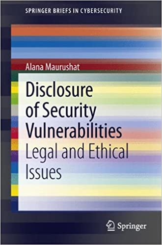 Disclosure of Security Vulnerabilities: Legal and Ethical Issues