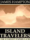 Island Travelers (The Eternity Papers)