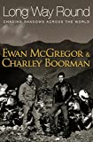 Long Way Round - Chasing Shadows Across the World (0316729698) by Ewan McGregor