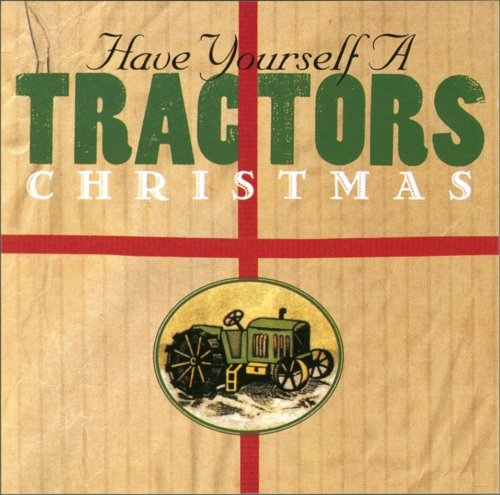 The tractors - have yourself a tractors christmas (1995) : music