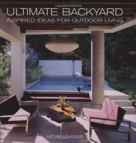 Ultimate Backyard: Inspired Ideas for Outdoor Living PDF