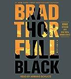 Brad Thor Full Black: A Thriller (Scott Harvath)