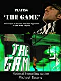 img - for Playing The Game: How Triple H Became the Heir Apparent to the WWE Empire book / textbook / text book