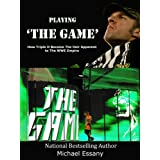 Playing The Game: How Triple H Became the Heir Apparent to the WWE Empire ~ Michael Essany