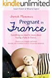 French Mamma's Pregnant in France: Learn French & What to Expect (English Edition)