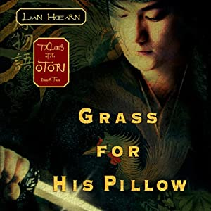 Grass for His Pillow: Tales of the Otori, Book Two | [Lian Hearn]