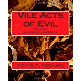 Vile Acts of Evil: Volume 1   Banking in America ~ Michael A. Kirchubel