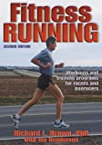 Fitness Running - 2nd Edition (Fitness Spectrum Series) (0736045104) by Richard L. Brown