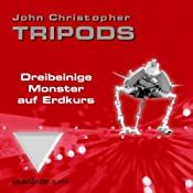 Dreibeinige Monster auf Erdkurs (Tripods 1) | John Christopher