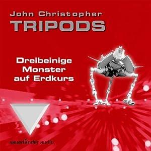 Dreibeinige Monster auf Erdkurs (Tripods 1) Hörbuch