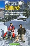 Winterguide Südtirol: Die schönsten Loipen, Winterwanderungen und Schneeaktivitäten