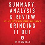 Summary, Analysis & Review of Ray Kroc's Grinding It Out with Robert Anderson by Instaread    Instaread