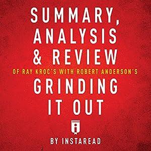 Summary, Analysis & Review of Ray Kroc's Grinding It Out with Robert Anderson by Instaread Hörbuch von  Instaread Gesprochen von: Sam Scholl