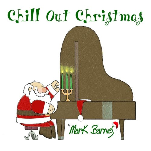 Mark Barnes - Chill Out Christmas