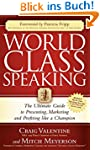 World Class Speaking: The Ultimate Gu...