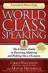 World Class Speaking: The Ultimate Gu...