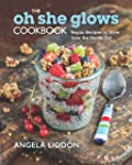 The Oh She Glows Cookbook: Vegan Reci...