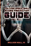 img - for College Basketball Score Prediction Guide book / textbook / text book