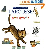 Mi Pequena Enciclopedia: Los Gatos: My Little Encyclopedia: Cats (Spanish Edition)