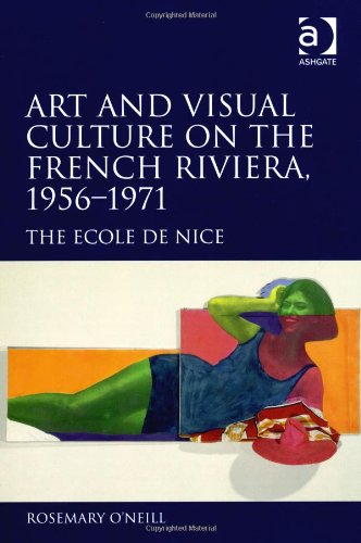 Art and Visual Culture on the French Riviera, 19561971